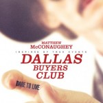 DALLAS BUYERS CLUB Trailer And Poster With Matthew McConaughey