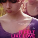 IT FELT LIKE LOVE In This Trailer And Poster