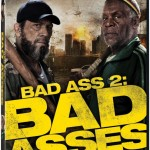 BAD ASS 2: BAD ASSES, Starring Danny Trejo And Danny Glover, Hits Blu-ray/DVD April 8! @officialDannyT