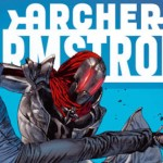 Valiant's ARCHER & ARMSTRONG The Movie Is Happening