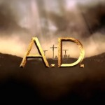 'A.D.: The Bible Continues' 12-part Series Hits Blu-ray and DVD November 3. Here Are Box Art And Product Details