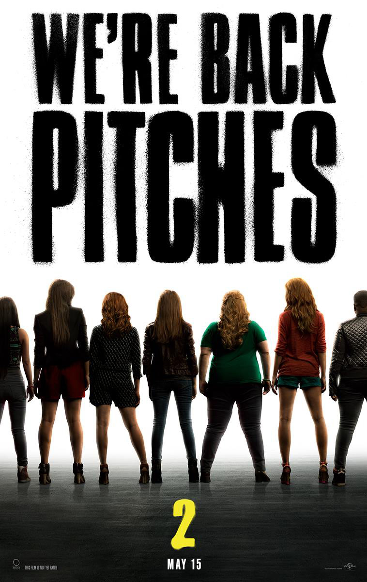 This Is PITCH PERFECT 2 Movie Poster  Pitches  Trailer Arrives    Pitch Perfect 2