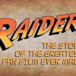 Watch This Epic RAIDERS! New Trailer for The Story of the Greatest Fan Film Ever Made