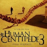 THE HUMAN CENTIPEDE III (FINAL SEQUENCE) Review