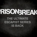 Welcome Back, PRISON BREAK!! Here's The Revival Event Series Trailer!