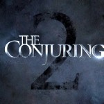 Be Afraid! Here's THE CONJURING 2 New Trailer