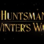 Watch This New Trailer For THE HUNTSMAN: WINTER'S WAR Starring Chris Hemsworth And Charlize Theron