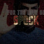 Live Long And Prosper! Let's Watch This FOR THE LOVE OF SPOCK Teaser
