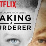 There Will Be New Episodes Of MAKING A MURDERER On Netflix