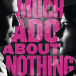 Joss Whedon's MUCH ADO ABOUT NOTHING Poster And Trailer