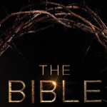That History Channel's THE BIBLE Miniseries Will Be Recut And Released In Movie Theaters