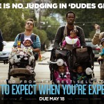 WHAT TO EXPECT WHEN YOU'RE EXPECTING – The Dudes Group Trailer And Poster!