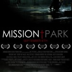 Teaser Trailer And Poster for indie-action thriller MISSION PARK in AMC Theaters Sept. 6th